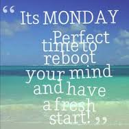 its-monday-perfect-time-to-reboot-your-mind-and-have-a-fresh-start